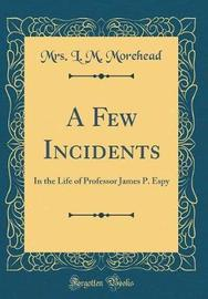 A Few Incidents by Mrs L M Morehead image
