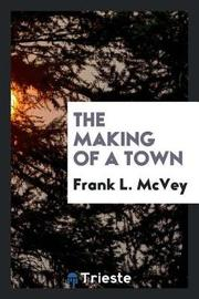 The Making of a Town by Frank L McVey image