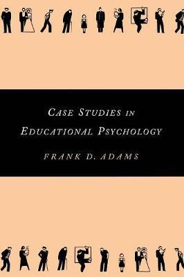 Case Studies in Educational Psychology by Frank Adams image