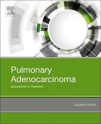 Pulmonary Adenocarcinoma: Approaches to Treatment by Horn