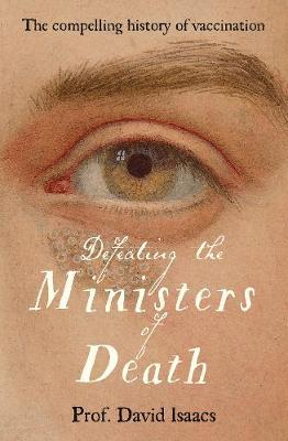 Defeating the Ministers of Death by David Isaacs