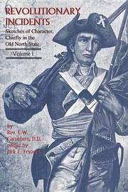 Revolutionary Incidents by Eli Washington Caruthers