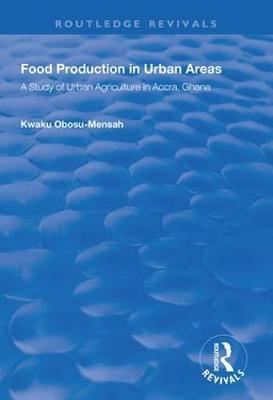 Food Production in Urban Areas by Kwaku Obosu-Mensah