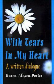With Tears in My Heart by Karen Alexen-Porter image