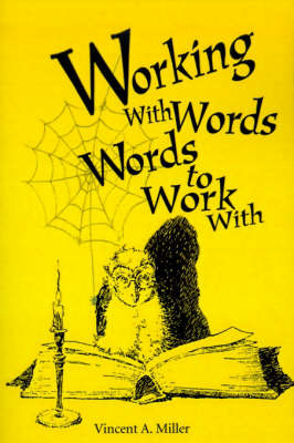 Working with Words; Words to Work With by Vincent A. Miller image