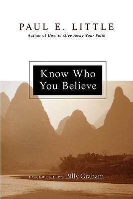 Know Who You Believe by Professor Paul E Little image