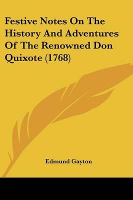 Festive Notes On The History And Adventures Of The Renowned Don Quixote (1768) by Edmund Gayton image