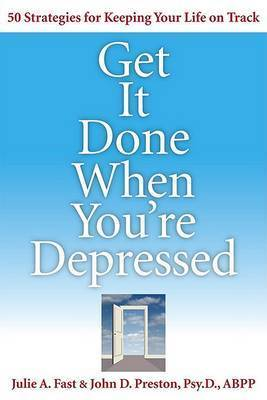 Get it Done When You're Depressed by Julie Fast