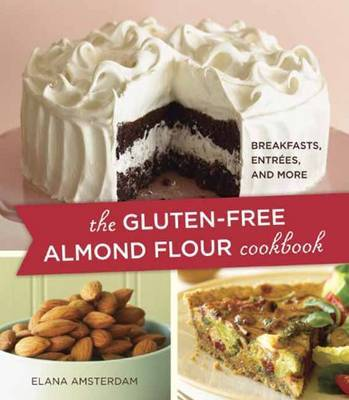 "The Gluten Free Almond Flour Cookbook and More "" by Elana Amsterdam image"