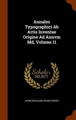 Annales Typographici AB Artis Inventae Origine Ad Annvm MD, Volume 11 image