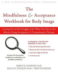 Living with Your Body and Other Things You Hate by Emily K. Sandoz