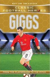 Giggs (Classic Football Heroes) - Collect Them All! by Matt & Tom Oldfield
