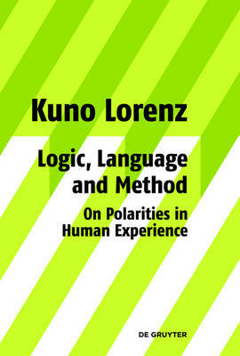 Logic, Language and Method - On Polarities in Human Experience by Kuno Lorenz image