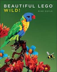 Beautiful Lego 3: Wild by Mike Doyle
