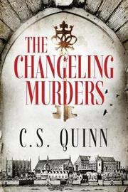 The Changeling Murders by C S Quinn