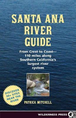 Santa Ana River Guide by Patrick Mitchell image