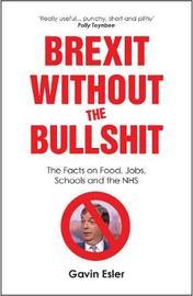 Brexit Without The Bullshit by Gavin Esler