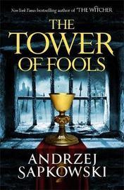 The Tower of Fools by Andrzej Sapkowski