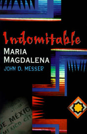 Indomitable Maria Magdalena by John D. Messer image