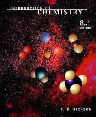 Introduction to Chemistry by T.R. Dickson