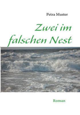 Zwei Im Falschen Nest by Petra Muster