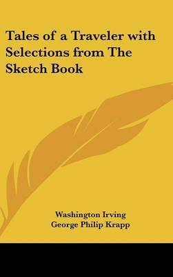 Tales of a Traveler with Selections from The Sketch Book by Washington Irving