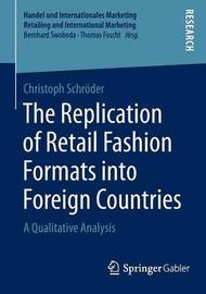 The Replication of Retail Fashion Formats into Foreign Countries by Christoph Schroder