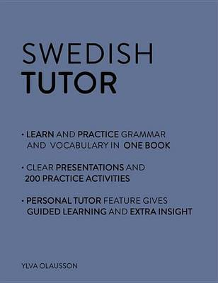 Swedish Tutor: Grammar and Vocabulary Workbook (Learn Swedish with Teach Yourself) by Ylva Olausson