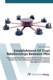 Establishment of Trust Relationships Between Pkis by Thonhauser Klaus