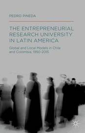 The Entrepreneurial Research University in Latin America by Pedro Pineda