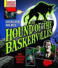 Graphic Novel Classics: The Hound of the Baskervilles by Arthur Conan Doyle