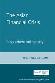 The Asian Financial Crisis by Shailendra D. Sharma