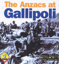 The Anzacs at Gallipoli: A Story for Anzac Day by Christopher Pugsley image