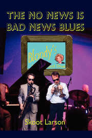 The No News Is Bad News Blues by Skoot Larson image