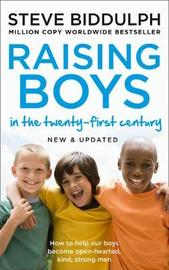 Raising Boys in the 21st Century by Steve Biddulph