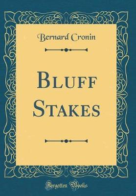 Bluff Stakes (Classic Reprint) by Bernard Cronin image
