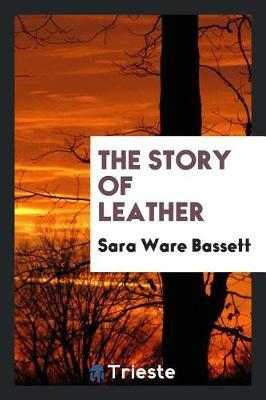 The Story of Leather by Sara Ware Bassett image