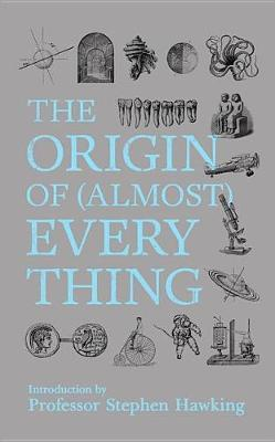 """New Scientist: The Origin of Almost Everything by """"New Scientist"""""""