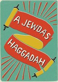 A Jewdas Haggadah by Jewdas