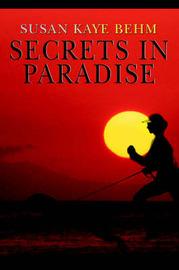 Secrets in Paradise by Susan K. Behm image