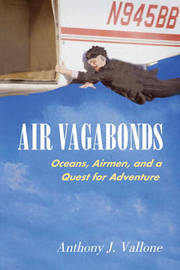 Air Vagabonds by Anthony J. Vallone