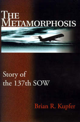 The Metamorphosis: Story of the 137th Sow by Brian R. Kupfer