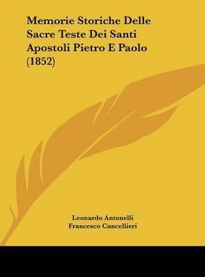 Memorie Storiche Delle Sacre Teste Dei Santi Apostoli Pietro E Paolo (1852) by Francesco Cancellieri