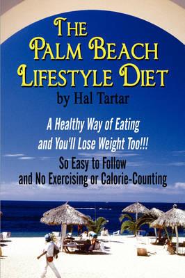 The Palm Beach Lifestyle Diet by Hal Tartar