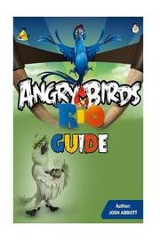 Angry Birds Rio Guide by Josh Abbott