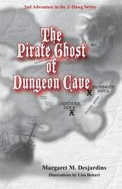 The Pirate Ghost of Dungeon Cave by Margaret Desjardins