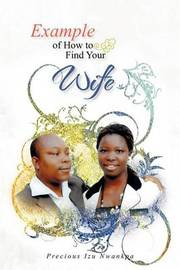 Example of How to Find Your Wife by Precious Izu Nwankpa