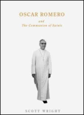 Oscar Romero and the Communion of Saints by S. Wright image