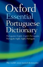 Oxford Essential Portuguese Dictionary by Oxford Dictionaries