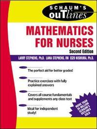 Schaum's Outline of Mathematics for Nurses by Larry J Stephens